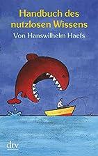 Handbuch des nutzlosen Wissens by…