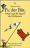 Hoff, Benjamin: Pu der Bär, Ferkel und die Tugend des Nichtstuns. Der weise Bär auf den Spuren des Lao-tse.