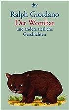 Der Wombat und andere tierische Geschichten…