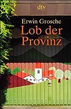 Lob der Provinz by Erwin Grosche