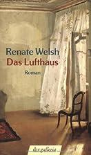 Das Lufthaus by Renate Welsh