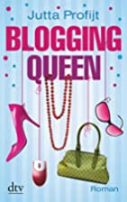 Blogging Queen: Roman by Jutta Profijt
