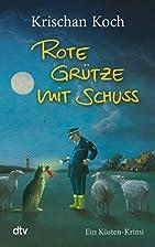 Rote Grütze mit Schuss by Krischan Koch