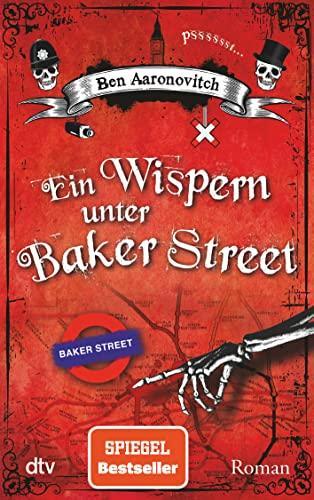ein-wispern-unter-baker-street-roman-die-flusse-von-london-reihe-peter-grant