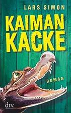 Kaimankacke: Roman by Lars Simon