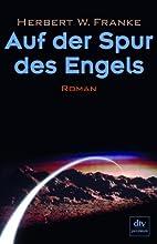 Auf der Spur des Engels: Roman by Herbert W.…