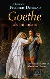 Dietrich Fischer-Dieskau: Goethe als Intendant. premium,  Band 24581