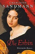 Die Erbin by Charlotte Sandmann