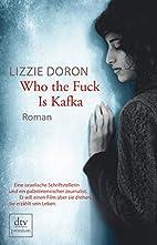 Who the Fuck Is Kafka: Eine israelische…