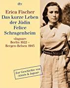 Das kurze Leben der Jüdin Felice…