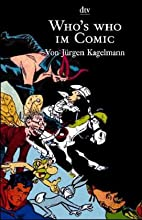 Who's who im Comic by Jürgen Kagelmann