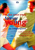 Forever young, Das Erfolgsprogramm by Ulrich…