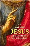 Jack Miles: Jesus.