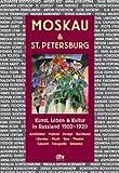 John Bowlt: Moskau & St. Petersburg