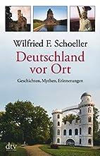 Deutschland vor Ort: Geschichten, Mythen,…
