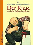 Franz Hohler: Der Riese und die Erdbeerkonfit&uuml;re und andere Geschichten. Reihe Hanser: Band 62021