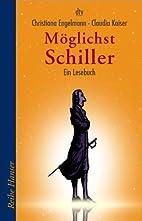 Möglichst Schiller: Ein Lesebuch by…