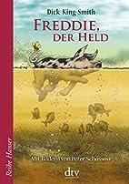 Freddie, der Held by Dick King-Smith