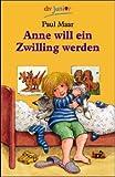 Maar, Paul: Anne will ein Zwilling werden. ( Ab 7 J.). Geschichten und Bildergeschichten von Anne und Hannes. (Fiction, Poetry & Drama) (German Edition)