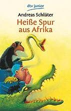 Heiße Spur aus Afrika by Andreas…