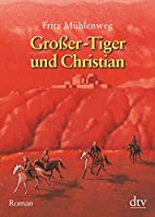Big Tiger and Christian by Fritz Mühlenweg