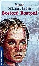 Boston! Boston! by Michael Smith