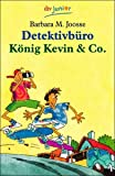 Joosse, Barbara M.: Detektivbüro König Kevin und Co.