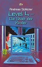 Level 4, Die Stadt der Kinder by Andreas…