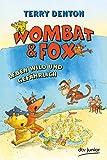 Terry Denton: Wombat & Fox leben wild und gefährlich