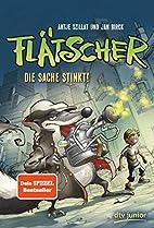 Flätscher 01 - Die Sache stinkt by Antje…