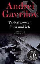Tschaikowski, Fira und ich: Erzählung…