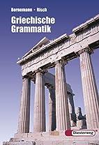 Griechische Grammatik by Eduard Bornemann