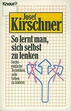 Kirschners Lebensschule 2: So lernt man,…