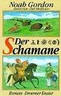 Der Schamane : Roman - Noah Gordon