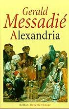 Alexandria by Gerald Messadié