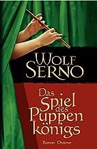 Das Spiel des Puppenkönigs: Roman by Wolf…