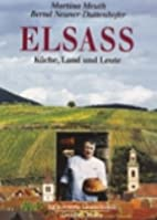 Elsaß. Kulinarische Landschaften. Küche,…