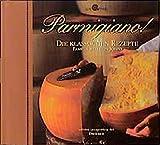 Johns, Pamela Sheldon: Parmigiano. Die klassischen Rezepte. ( Slow Food).