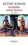 Satish Kumar: Der Buddha und der Terrorist