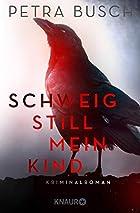 Schweig still, mein Kind: Kriminalroman by…