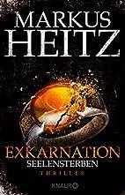 Exkarnation - Seelensterben by Markus Heitz