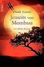 Jenseits von Mombasa by Frank Coates