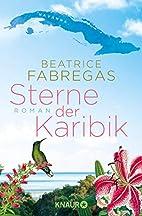Sterne der Karibik: Roman by Beatrice…