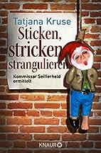 Sticken, stricken, strangulieren by Tatjana…