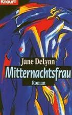 Mitternachtsfrau by Jane DeLynn