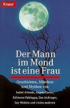 Der Mann im Mond ist eine Frau. Geschichten,…