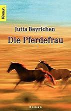 Die Pferdefrau by Jutta Beyrichen