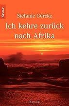 Ich kehre zurück nach Afrika. by Stefanie…