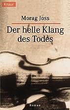 Der helle Klang des Todes by Morag Joss