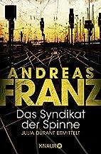 Das Syndikat der Spinne by Andreas Franz